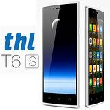 【長江 THL】T6S 5吋 極薄四核雙卡智慧手機-全配 贈電池+保護殼+手機防毒軟體