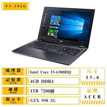 ACER V5-591G-598J(I5-6300HQ/4GB/GTX950/15.6FHD/Win10) 高效能影音戰鬥筆電 送防震包+螢幕貼+清潔好禮包