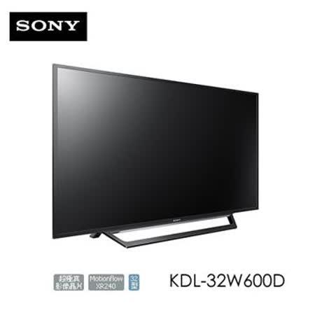 SONY KDL-32W600D 32型 LED液晶電視 (公司貨)