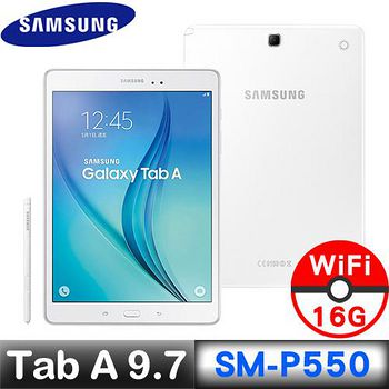 SAMSUNG GALAXY Tab A 9.7 16GB WIFI版 (SM-P550) 9.7吋 四核平板 【送三星原子筆+保護貼+專用三折皮套+Q版耳機】