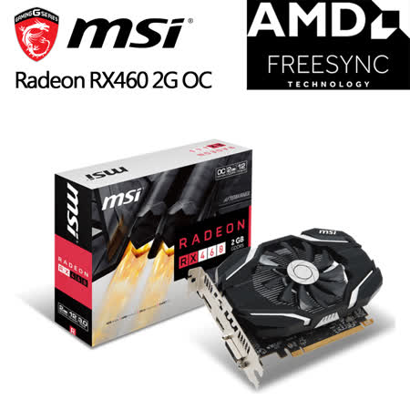 msi 微星 Radeon RX460 2G OC 顯示卡