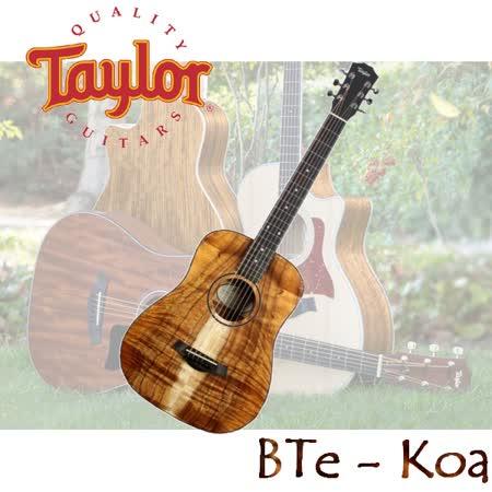 【Taylor】Taylor Baby旅行吉他 BTe-Koa  / 面單全相思木 / 公司貨保固