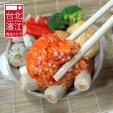 《任選》《台北濱江》超口感蝦球300g/包